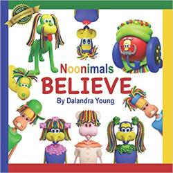 """NOONIMALS: Believe"" by Dalandra Young!"