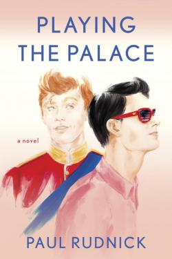 Review: Paul Rudnick's Charming 'Playing The Palace' Reminds Us To Be Careful What We Wish For